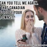 Fishing Meme: Okay, can you tell me again. about that canadian fishing lodge your father owns?? :') :D